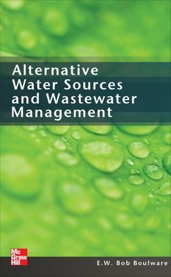 Alternative Water Sources and Wastewater Management by E. W. Bob Boulware