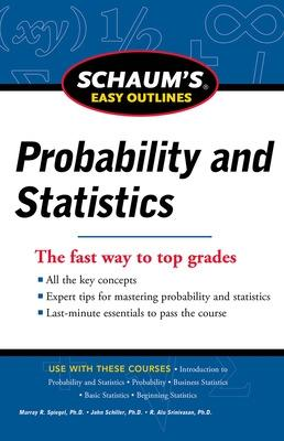 Schaum's Easy Outline of Probability and Statistics by John Schiller