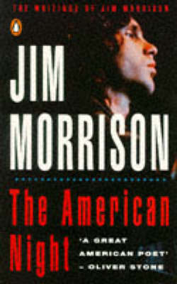 The American Night: The Writings of Jim Morrison: v.2: The Writings of Jim Morrison by Jim Morrison