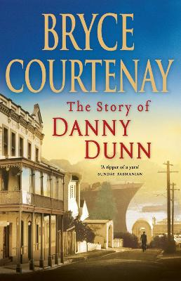 Story Of Danny Dunn by Bryce Courtenay