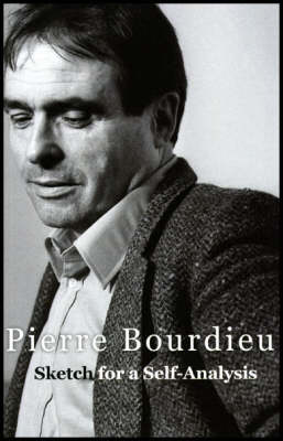 Sketch for a Self-analysis by Pierre Bourdieu