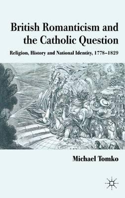 British Romanticism and the Catholic Question book