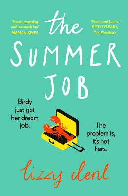 The Summer Job: The most feel-good romcom of 2021 soon to be a TV series by Lizzy Dent