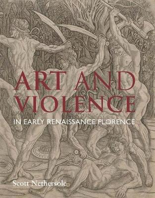 Art and Violence in Early Renaissance Florence book