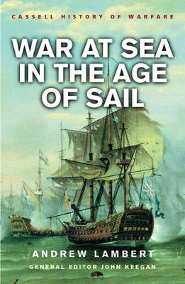 War at Sea In the Age of Sail by Andrew Lambert