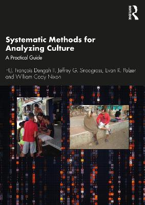 Systematic Methods for Analyzing Culture: A Practical Guide by H.J. Francois Dengah II