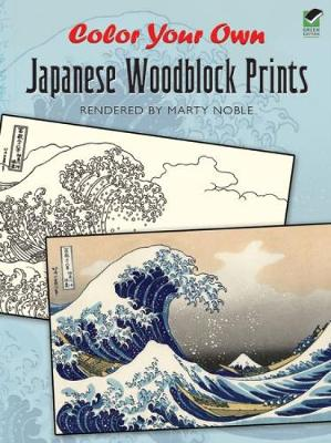 Color Your Own Japanese Woodblock Prints by Marty Noble