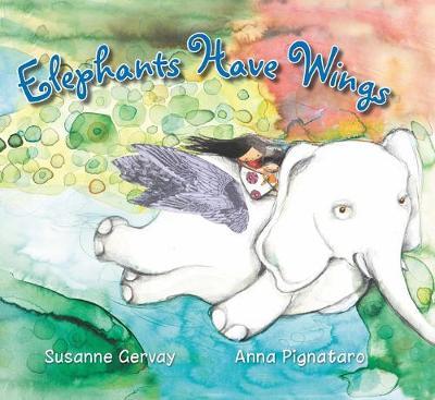 Elephants Have Wings (PB) by Susanne Gervay