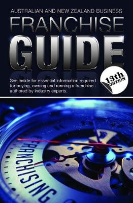 The Australian and New Zealand Business Franchise Guide by