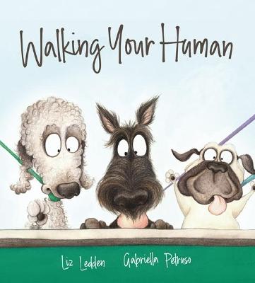Walking Your Human by Liz Ledden
