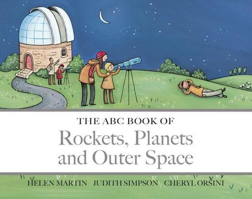 The The ABC Book of Rockets, Planets and Outer Space by Helen Martin