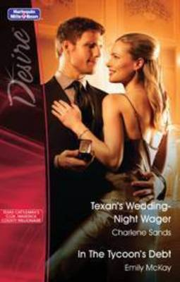 Texans Wedding-night Wager / In The Tycoon's Debt by Charlene Sands