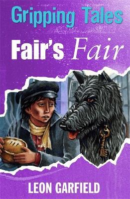 Gripping Tales: Fair's Fair by Leon Garfield