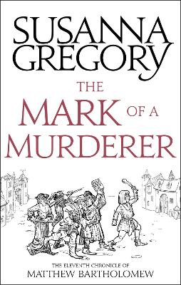 The Mark Of A Murderer by Susanna Gregory
