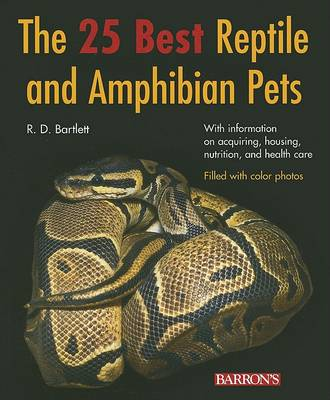 25 Best Reptile and Amphibian Pets by R. D. Bartlett