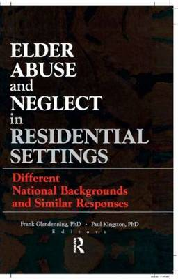 Elder Abuse and Neglect in Residential Settings book