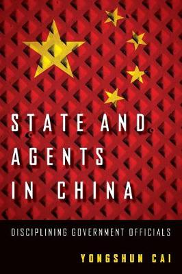 State and Agents in China by Yongshun Cai