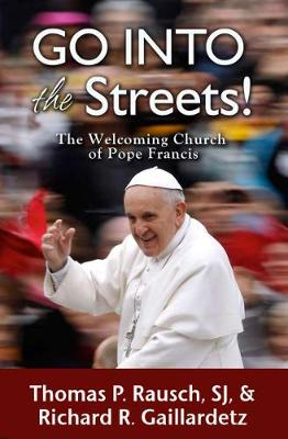 Go into the Streets! by Thomas P. Rausch, SJ