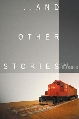 And Other Stories by George Bowering