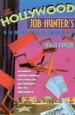 The Hollywood Job-hunter's Survival Guide by Hugh Taylor