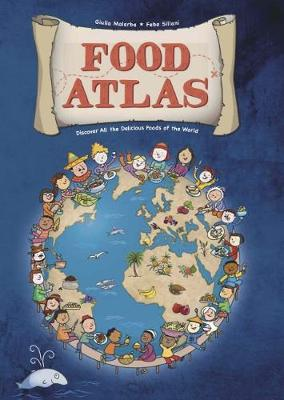 Food Atlas: Discover All the Delicious Foods of the World book