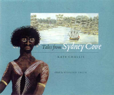 Tales from Sydney Cove by Kate Challis
