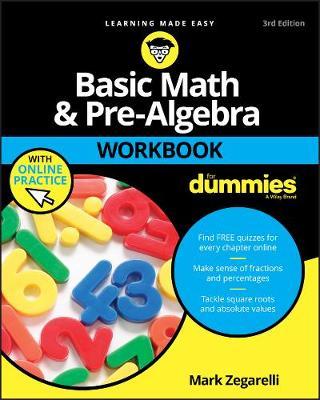 Basic Math and Pre-Algebra Workbook For Dummies by Mark Zegarelli
