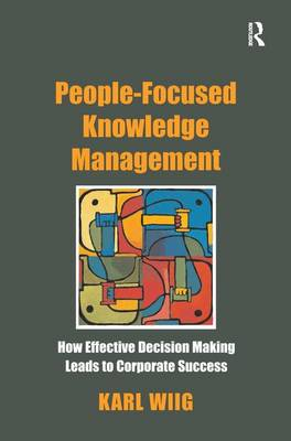 People-Focused Knowledge Management by Karl Wiig