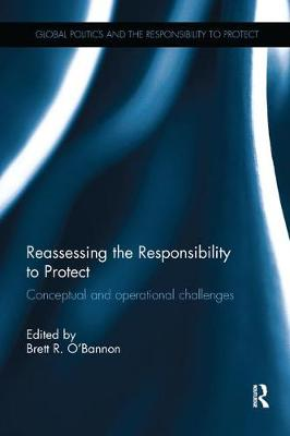 Reassessing the Responsibility to Protect by Brett R. O'Bannon