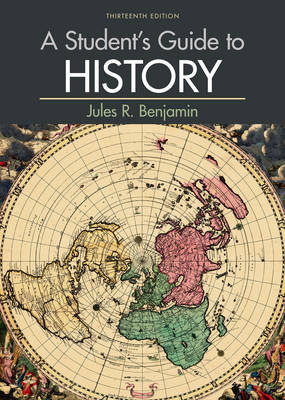 Student's Guide to History by Jules R. Benjamin