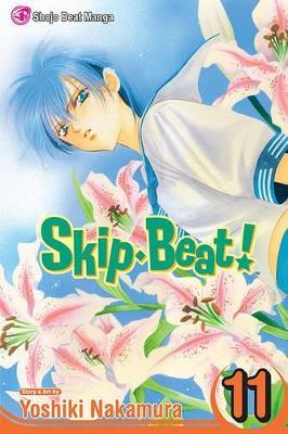 Skip Beat!, Vol. 11 by Yoshiki Nakamura