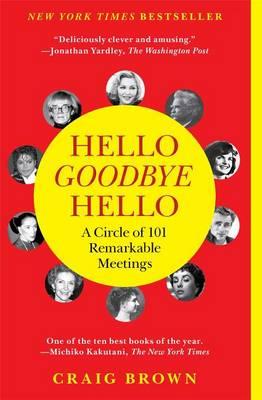 Hello Goodbye Hello by Craig Brown