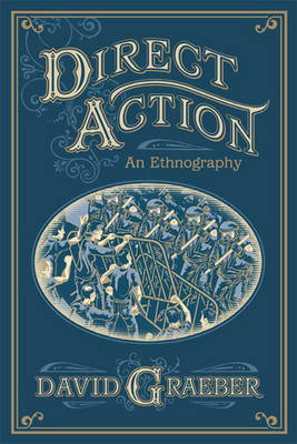 Direct Action: (2 Volume Set): An Ethnography by David Graeber