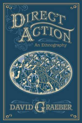 Direct Action: (2 Volume Set): An Ethnography by David Graeber