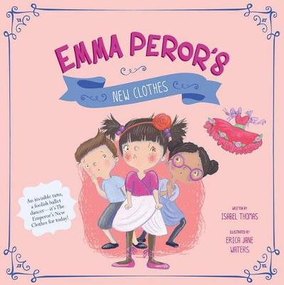 Emma Peror's New Clothes by ,Isabel Thomas