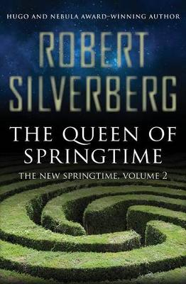 The Queen of Springtime by Robert Silverberg