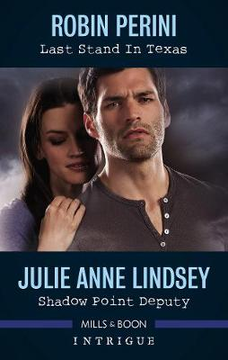 Last Stand in Texas/Shadow Point Deputy by Julie Anne Lindsey