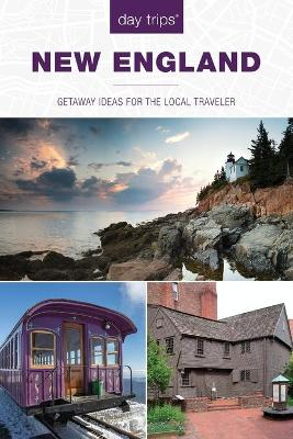 Day Trips (R) New England: Getaway Ideas For The Local Traveler book
