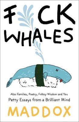 F*ck Whales by Maddox