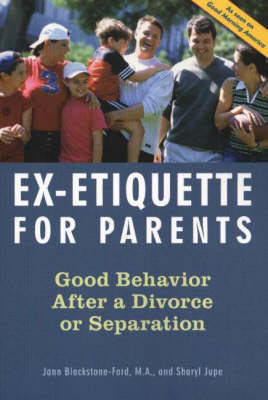 Ex-Etiquette for Parents by Jann Blackstone-Ford