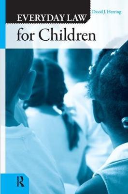 Everyday Law for Children by David J. Herring