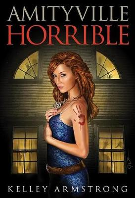 Amityville Horrible by Kelley Armstrong
