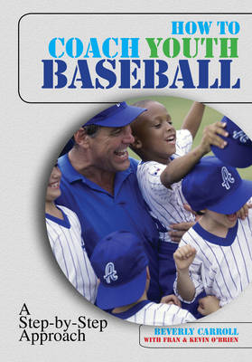 How to Coach Youth Baseball by Kevin O'Brien