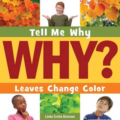 Leaves Change Color by Linda Crotta Brennan