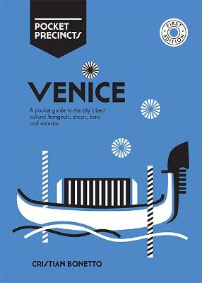 Venice Pocket Precincts: A Pocket Guide to the City's Best Cultural Hangouts, Shops, Bars and Eateries book