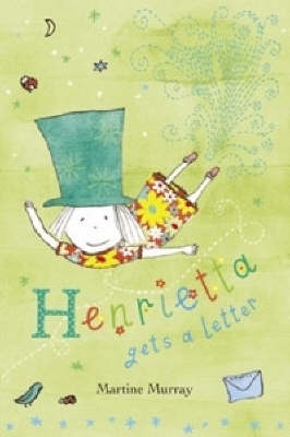 Henrietta Gets a Letter by Martine Murray