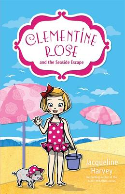 Clementine Rose and the Seaside Escape 5 by Jacqueline Harvey