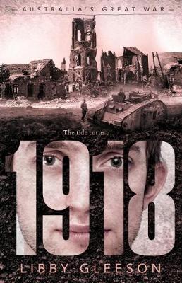 Australia's Great War: 1918 by Gleeson,Libby