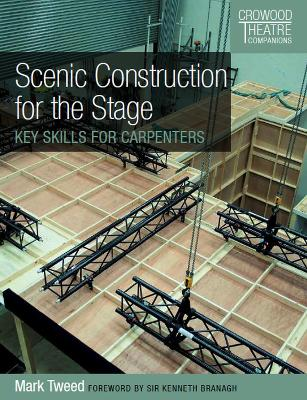 Scenic Construction for the Stage by Mark Tweed