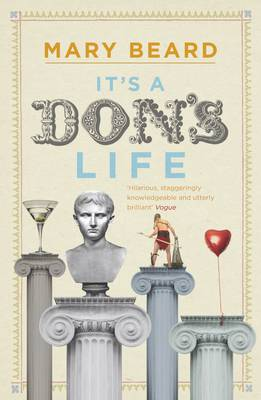 It's a Don's Life by Mary Beard